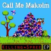 Call Me Malcolm - Killing Spree