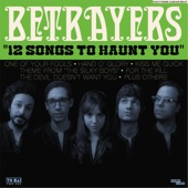 Betrayers - Kiss Me Quick