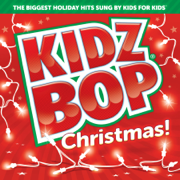 Kidz Bop Christmas! - KIDZ BOP Kids - KIDZ BOP Kids
