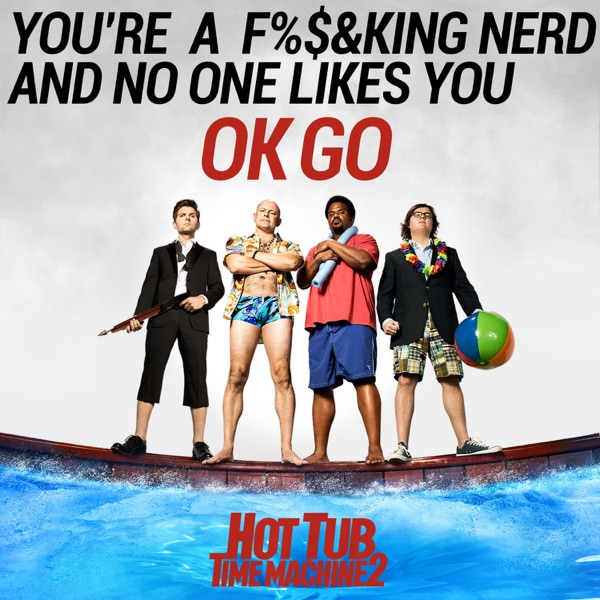 You're a F*****g Nerd and No One Likes You - Single