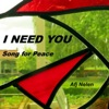 I Need You (Song for Peace) - Single