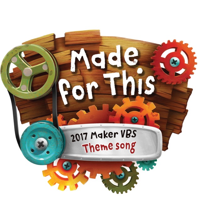 Made For This 2017 Maker Vbs Theme Song Single By Groupmusic