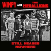 Wimpy & the Medallions - Still Headed Nowhere