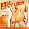 DALE CINTURA Kuliki feat Play N Skillz Kiko El Crazy Toño Rosario Single