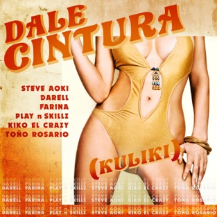 Steve Aoki, Darell & Farina – DALE CINTURA (Kuliki) [feat. Play-N-Skillz, Kiko El Crazy & Toño Rosario] – Single [iTunes Plus AAC M4A]