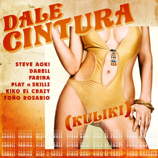 DALE CINTURA (Kuliki) [feat. Play-N-Skillz, Kiko El Crazy & Toño Rosario] - Single