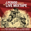 The Live Mixtape [Top 5 MC's Edition], J.PERIOD