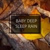 Baby Deep Sleep Rain