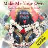 Tosha Silver - Make Me Your Own: Poems to the Divine Beloved (Unabridged) г'ўгѓјгѓ€гѓЇгѓјг'Ї