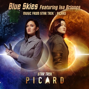Music From Star Trek: Picard - Blue Skies feat. Isa Briones