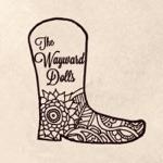The Wayward Dolls - Homegrown