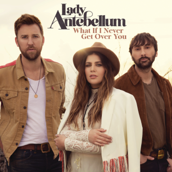 Lady Antebellum What If I Never Get Over You - Lady Antebellum song lyrics