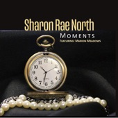Sharon Rae North - Moments (feat. Marion Meadows)
