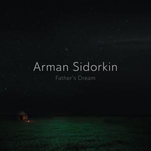 Arman Sidorkin - Father's Dream