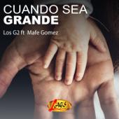 Cuando Sea Grande (feat. Mafe Gomez) - G2