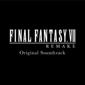 FINAL FANTASY VII REMAKE (Original Soundtrack) - Various Artists
