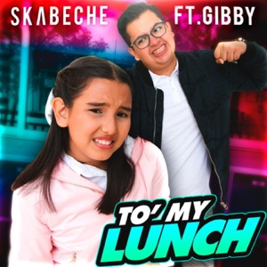 Skabeche & Gibby - To' My Lunch (Tainy Remix)