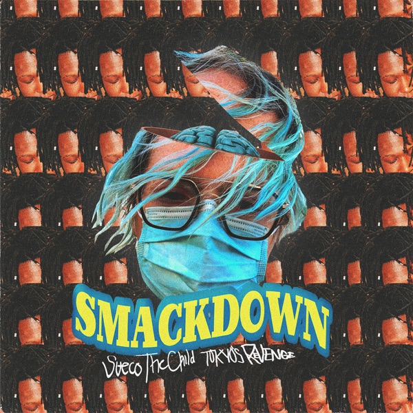 Smackdown (feat. TOKYO'S REVENGE) - Single