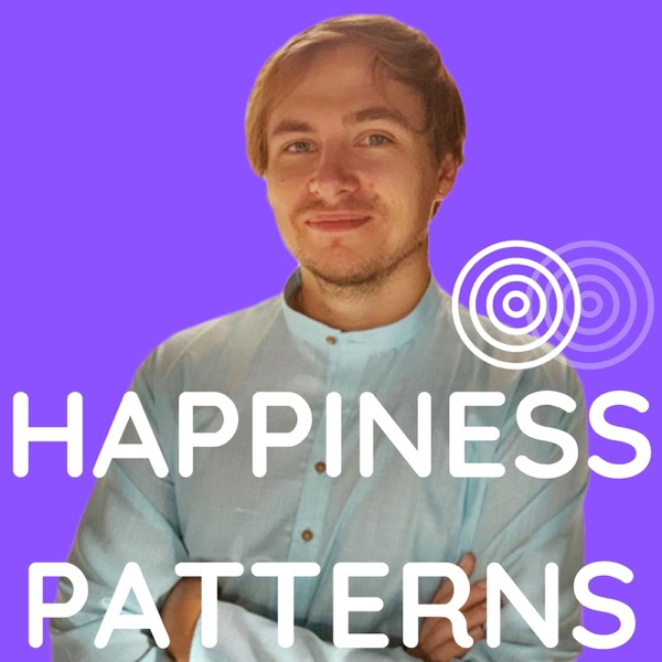 Happiness Patterns: a Unique Approach to Life and Love