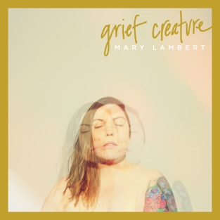 Mary Lambert – Grief Creature [iTunes Plus AAC M4A]