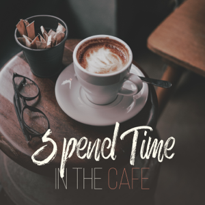 Various Artists - Spend Time in the Cafe
