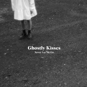 Ghostly Kisses - Never Let Me Go - EP