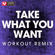 Take What You Want (Extended Workout Remix) - Power Music Workout