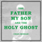 The Father, My Son, And the Holy Ghost Craig Morgan