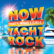 NOW That's What I Call Yacht Rock - Various Artists - Various Artists