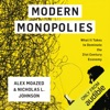 Modern Monopolies: What It Takes to Dominate the 21st Century Economy (Unabridged)