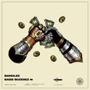 Bass Buddiez EP - Bandlez - Bandlez