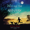 Wilson Rawls - Where the Red Fern Grows (Unabridged)  artwork