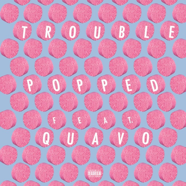 Popped (feat. Quavo) - Single
