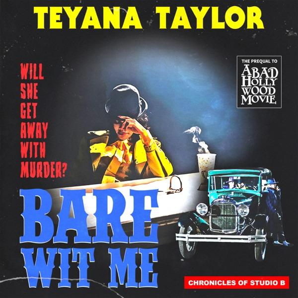 Teyana Taylor - Bare Wit Me