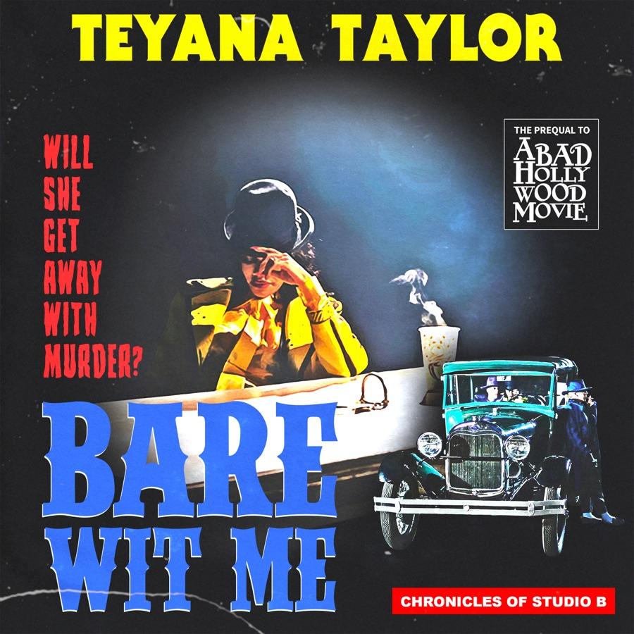 Teyana Taylor - Bare Wit Me - Single