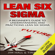 Jim Hall & Tina Scott - Lean Six Sigma: A Beginner's Guide to Understanding and Practicing Lean Six Sigma (Unabridged)