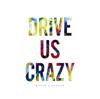 RAISE A SUILEN - DRIVE US CRAZY アートワーク