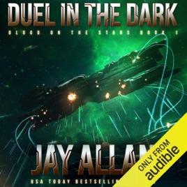 Duel in the Dark: Blood on the Stars, Book 1 (Unabridged)