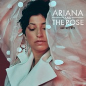 Ariana and the Rose - Bye Bye Bye