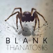 Blank - Thanatosis (Single Mix)