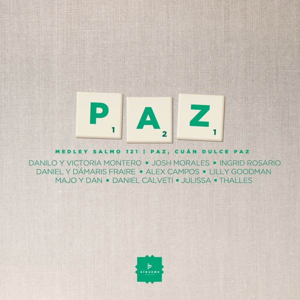 Paz Medley: Salmo 121 / Paz, Cuán Dulce Paz (feat. Victoria Montero, Daniel y Dámaris Fraire, Josh Morales, Ingrid Rosario, Julissa, Daniel Calveti & Majo y Dan) - Single