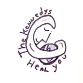The Kennedys - Heal You