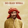 Do Bad Well (feat. Nevve) - Single