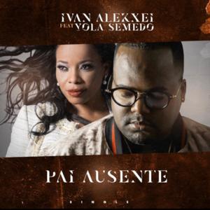Ivan Alekxei - Pai Ausente feat. Yola Semedo