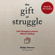 Bobby Herrera - The Gift of Struggle: Life-Changing Lessons About Leading (Unabridged)