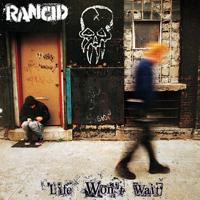 Rancid - Life Won't Wait artwork