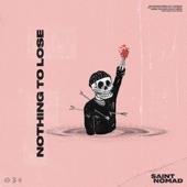 Saint Nomad - Nothing To Lose