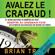 Brian Tracy - Avalez le crapaud: 21 bons moyens d'arrêter de tout remettre au lendemain pour accomplir davantage en moins de temps
