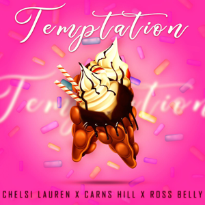 Chelsi Lauren, Ross Belly & Carns Hill - Temptation