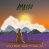 Amason - You Don't Have To Call Me bild